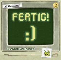 FERTIG!